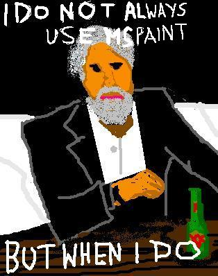 Most Interesting MS Paint User In The World