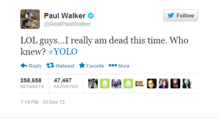 """lol guys... I really am dead this time. Who knew? #YOLO"""