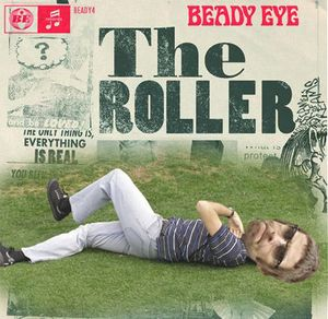 The Cover For The Roller By Beady Eye.